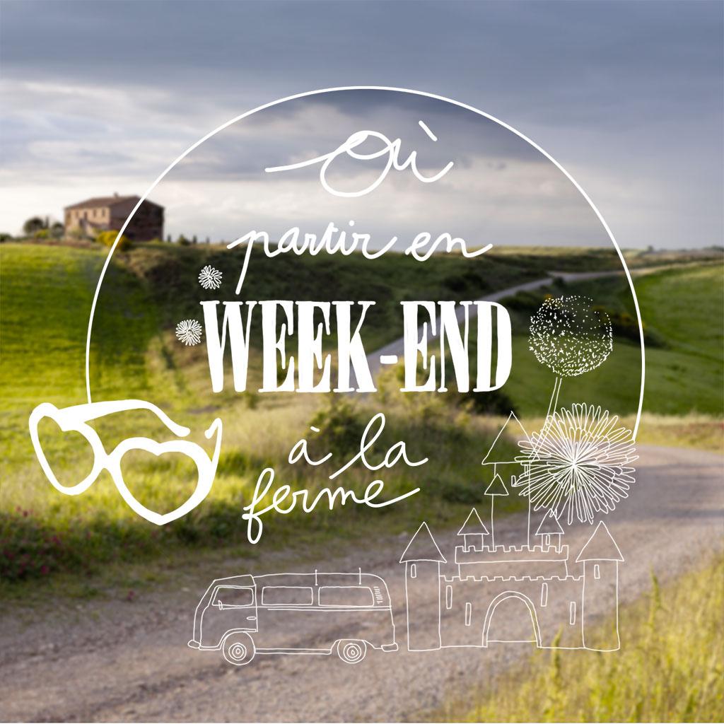 Weekend 224 La Ferme Nos Bonnes Adresses Pour Un Weekend