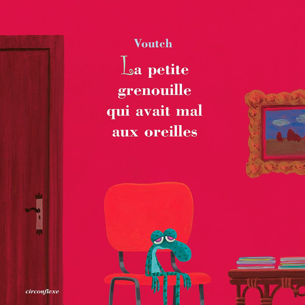 la petite grenouille qui avait mal aux oreilles de voutch circonflexe quel livre faut. Black Bedroom Furniture Sets. Home Design Ideas